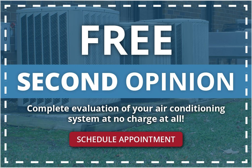 Free Second Opinion   Complete Evaluation of your air conditining system at no charge at all!